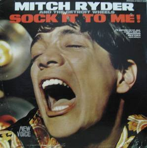 "MITCH RYDER & THE DETROIT WHEELS - ""Sock It to Me!"""