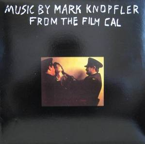 MARK KNOPFLER - CAL: ORIGINAL SOUNDTRACK