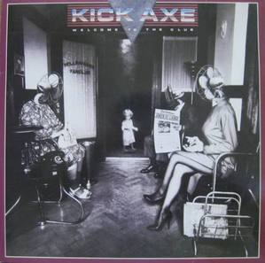 KICK AXE - WELCOME TO THE CLUB