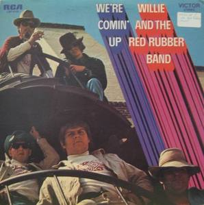 WILLIE AND THE RED RUBBER BAND - WE'RE COMIN' UP