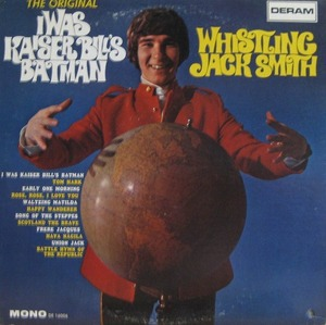 WHISTLING JACK SMITH - I WAS KAISER BILL