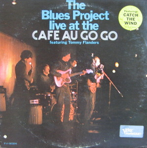BLUES PROJECT - LIVE AT THE CAFE AU GO GO