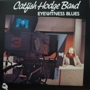 CATFISH HODGE BAND - EYEWITNESS BLUES