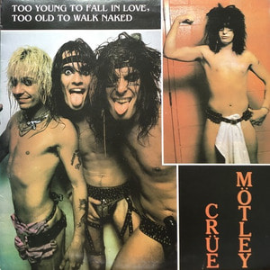 MOTLEY CRUE - Too Young To Fall In Love, Too Old To Walk Naked (2LP/준라이센스)