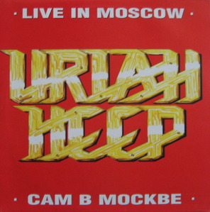 URIAH HEEP - LIVE IN MOSCOW