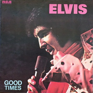 "ELVIS PRESLEY - GOOD TIMES (""My Boy"")"